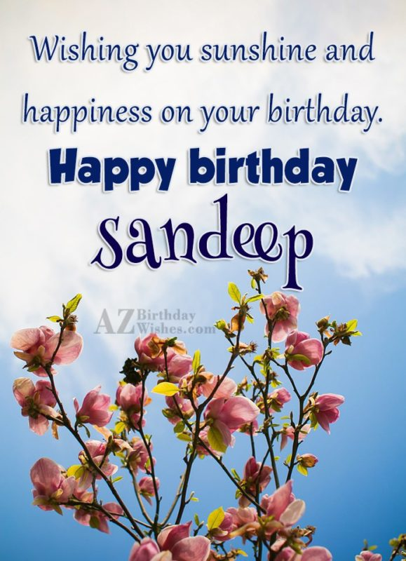 Happy Birthday Sandeep - AZBirthdayWishes.com