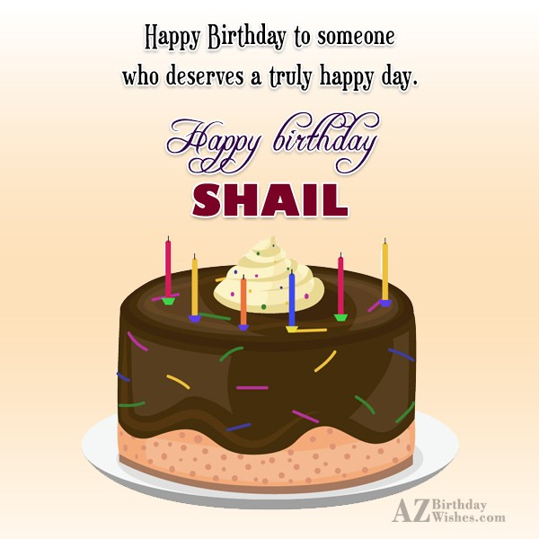 Happy Birthday Shail - AZBirthdayWishes.com