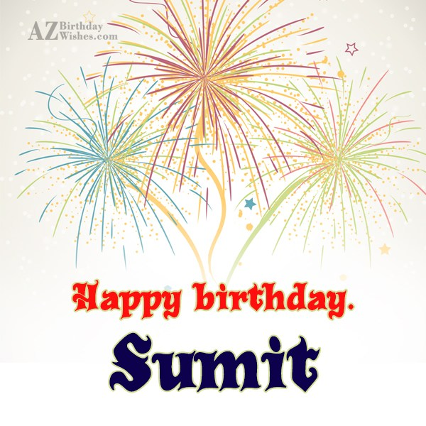 Happy Birthday Sumit - AZBirthdayWishes.com