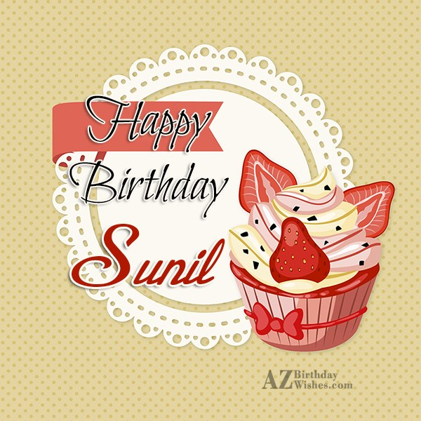 Happy Birthday Sunil - AZBirthdayWishes.com