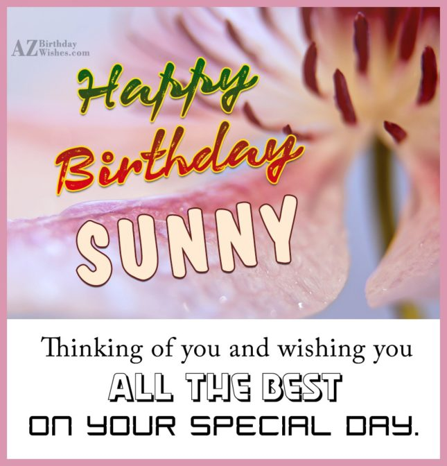 Happy Birthday Sunny - AZBirthdayWishes.com