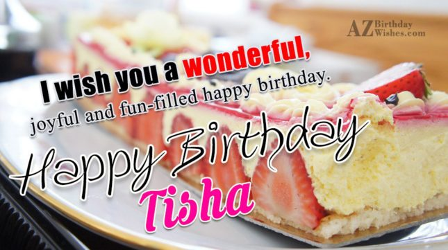 Happy Birthday Tisha - AZBirthdayWishes.com