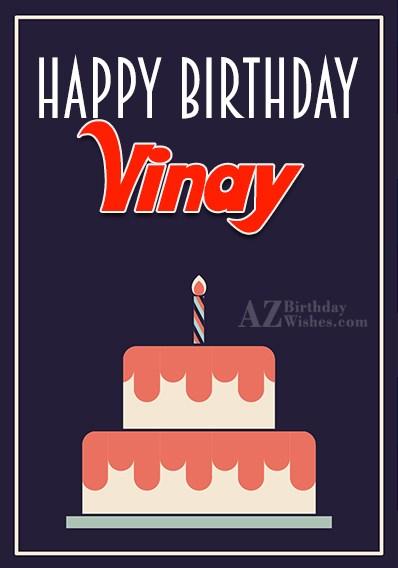 Happy Birthday Vinay - AZBirthdayWishes.com