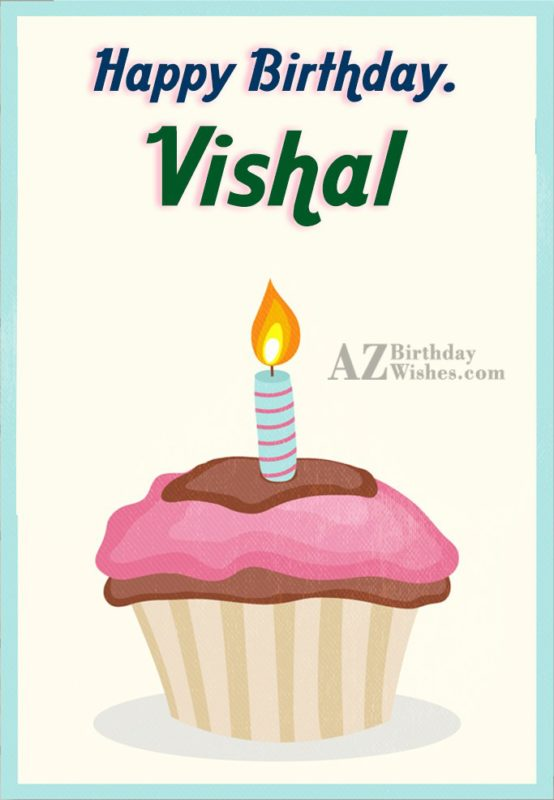 Happy Birthday Vishal - AZBirthdayWishes.com