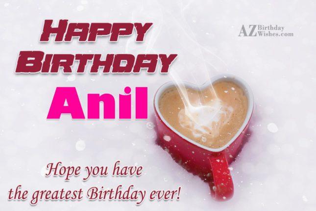 Happy Birthday Anil - AZBirthdayWishes.com