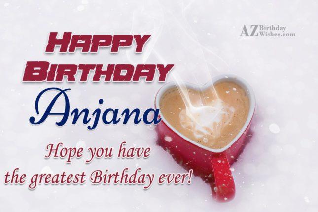 Happy Birthday Anjana - AZBirthdayWishes.com