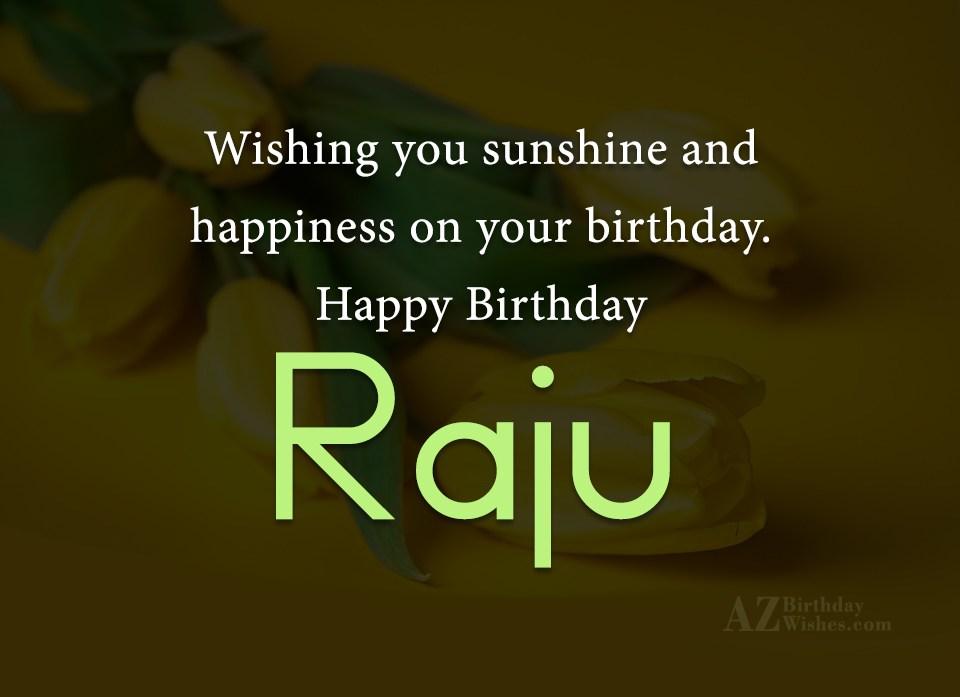 happy birthday raju