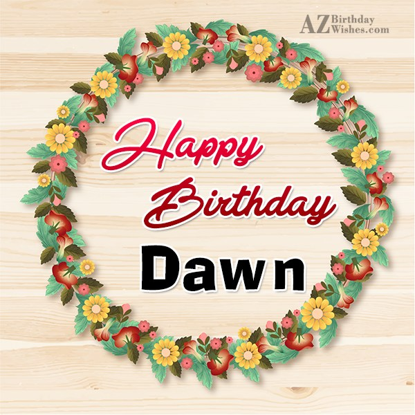 Happy Birthday Dawn