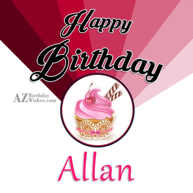 Happy Birthday Allan - AZBirthdayWishes.com