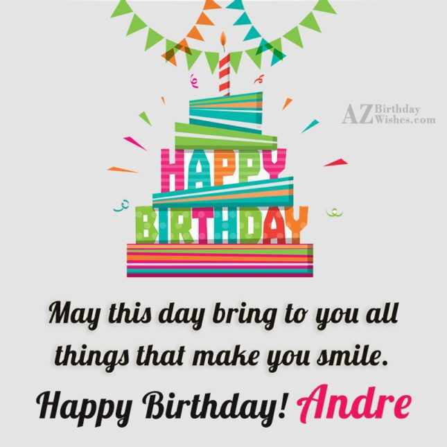 Happy Birthday Andre - AZBirthdayWishes.com
