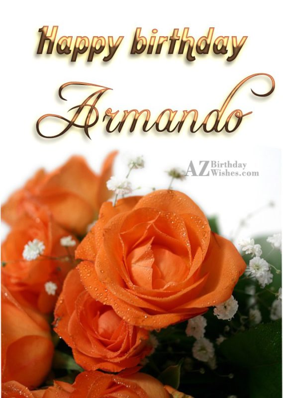 Happy Birthday Armando - AZBirthdayWishes.com