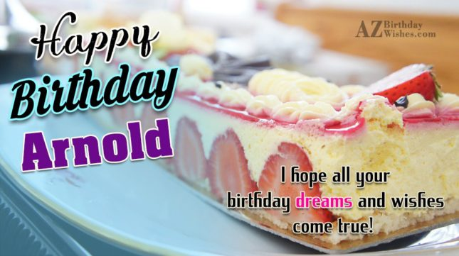 Happy Birthday Arnold - AZBirthdayWishes.com