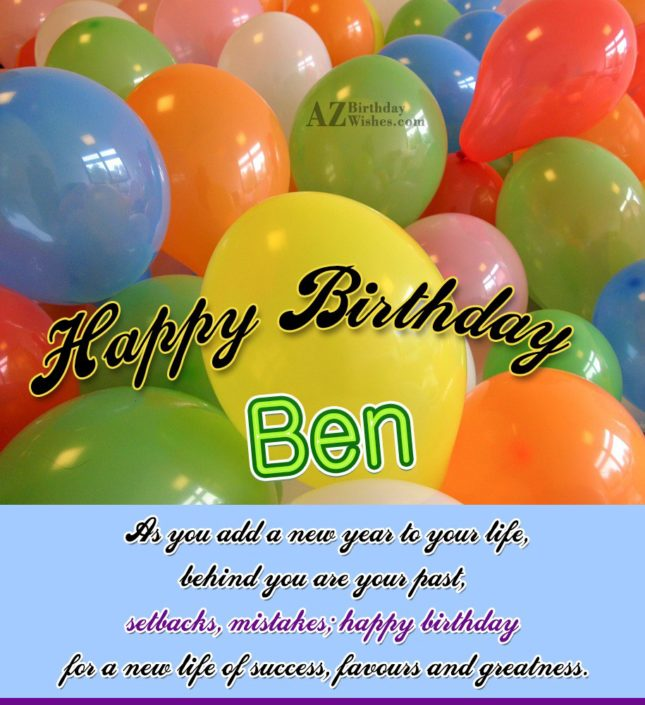 Happy Birthday Ben - AZBirthdayWishes.com