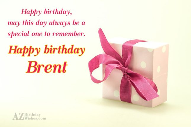 Happy Birthday Brent - AZBirthdayWishes.com