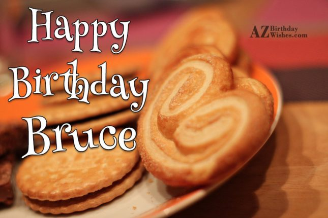 Happy Birthday Bruce - AZBirthdayWishes.com
