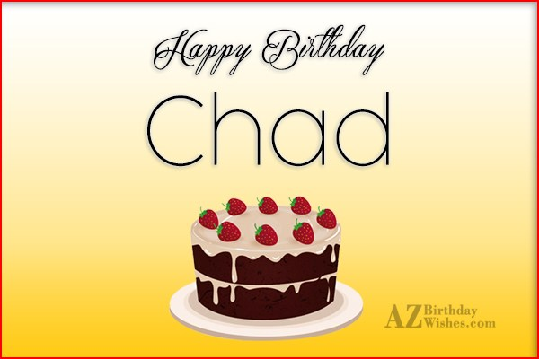 Happy Birthday Chad - AZBirthdayWishes.com