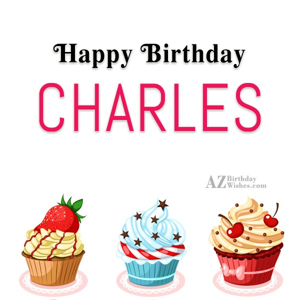 Happy Birthday Charles - AZBirthdayWishes.com