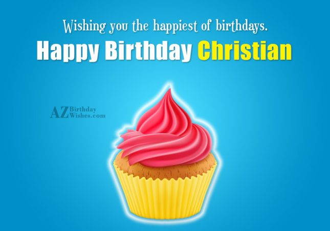 Happy Birthday Christian - AZBirthdayWishes.com
