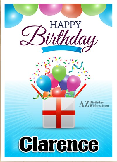 Happy Birthday Clarence - AZBirthdayWishes.com