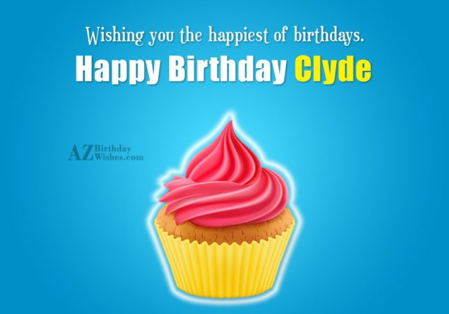 Happy Birthday Clyde - AZBirthdayWishes.com