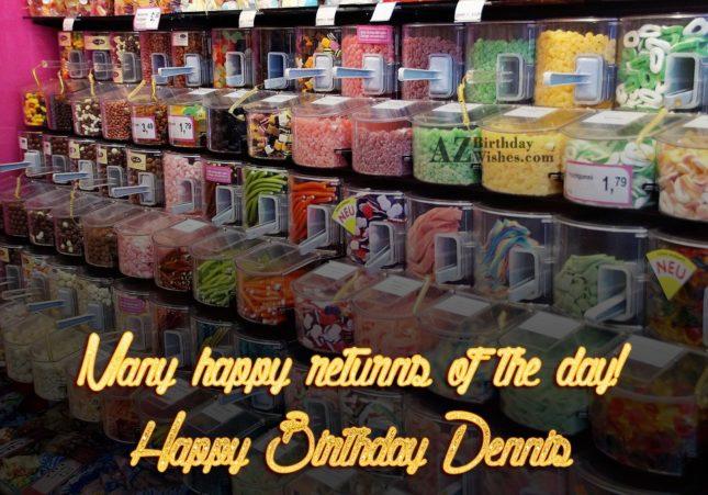 Happy Birthday Dennis - AZBirthdayWishes.com