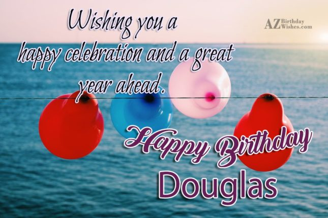Happy Birthday Douglas - AZBirthdayWishes.com