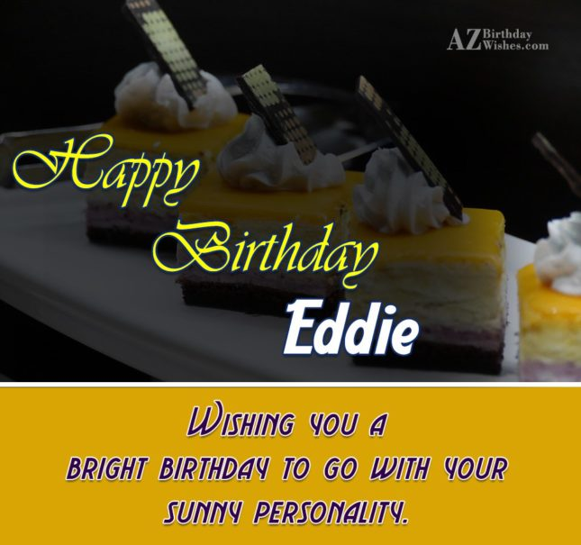 Happy Birthday Eddie - AZBirthdayWishes.com