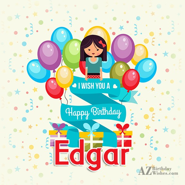 Happy Birthday Edgar - AZBirthdayWishes.com