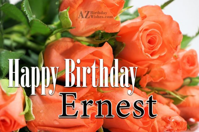 Happy Birthday Ernest - AZBirthdayWishes.com