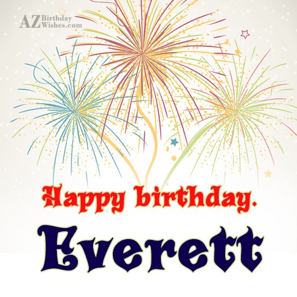 Happy Birthday Everett - AZBirthdayWishes.com