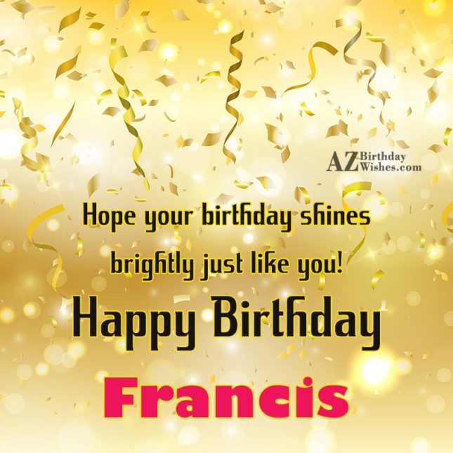 Happy Birthday Francis - AZBirthdayWishes.com