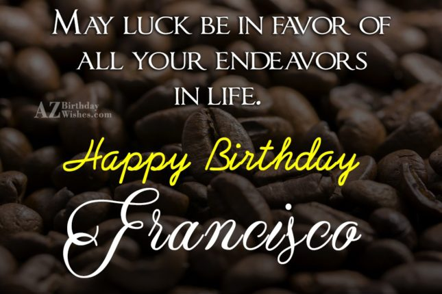 Happy Birthday Francisco - AZBirthdayWishes.com