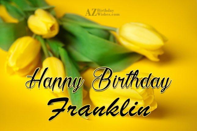 Happy Birthday Franklin - AZBirthdayWishes.com