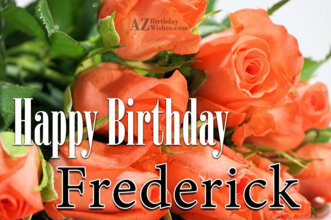 Happy Birthday Frederick - AZBirthdayWishes.com
