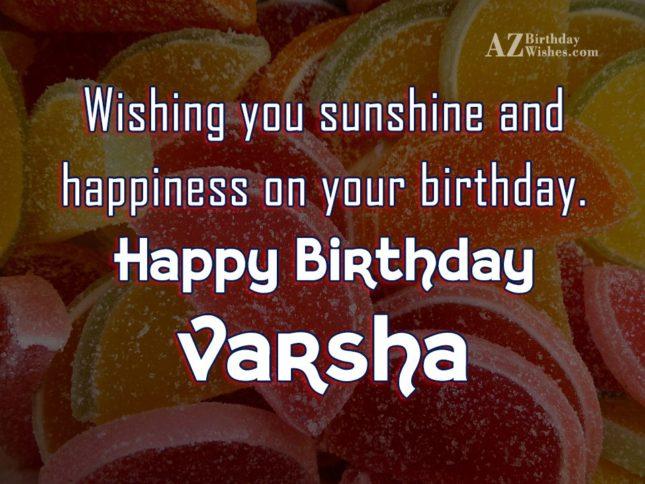 Happy Birthday Varsha - AZBirthdayWishes.com