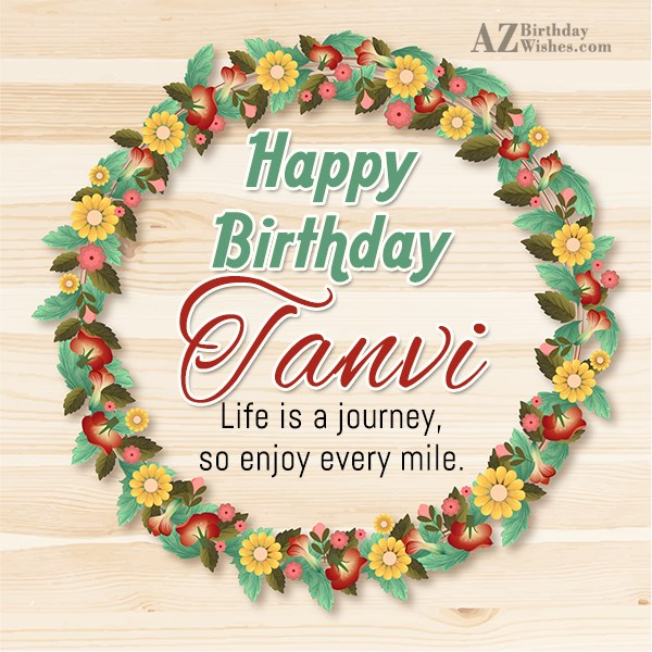 Happy Birthday Tanvi - AZBirthdayWishes.com