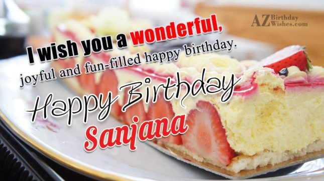 Happy Birthday Sanjana - AZBirthdayWishes.com