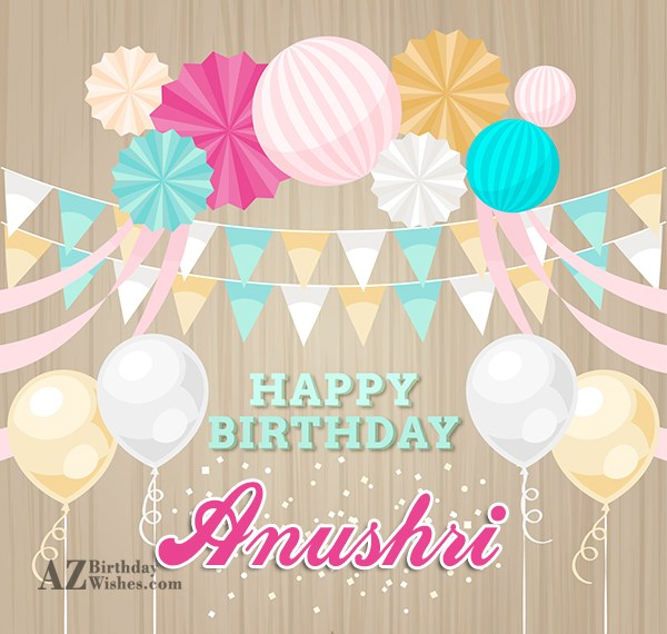 Happy Birthday Anushri - AZBirthdayWishes.com