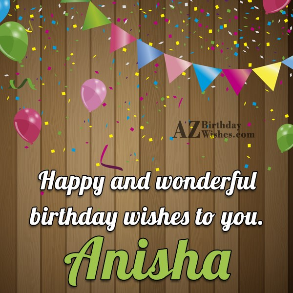 Happy Birthday Anisha - AZBirthdayWishes.com