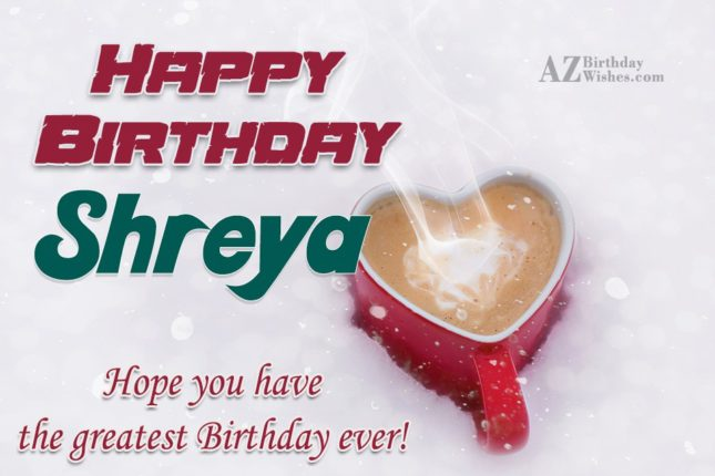 Happy Birthday Shreya - AZBirthdayWishes.com