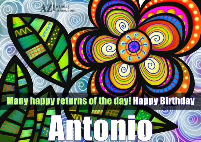 Happy Birthday Antonio - AZBirthdayWishes.com