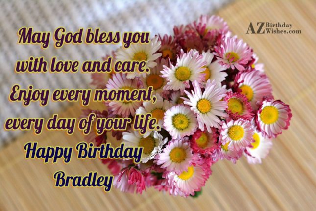 Happy Birthday Bradley - AZBirthdayWishes.com