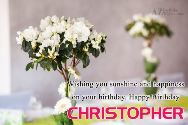 Happy Birthday Christopher - AZBirthdayWishes.com