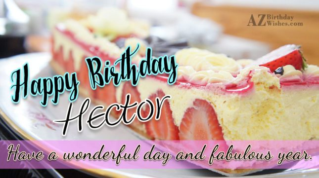 Happy Birthday Hector - AZBirthdayWishes.com