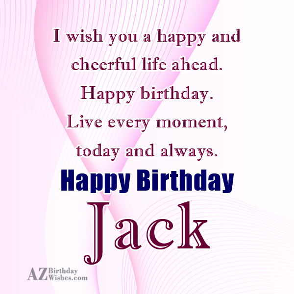 Happy Birthday Jack - AZBirthdayWishes.com
