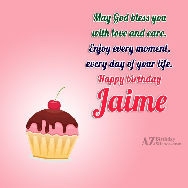 Happy Birthday Jaime - AZBirthdayWishes.com