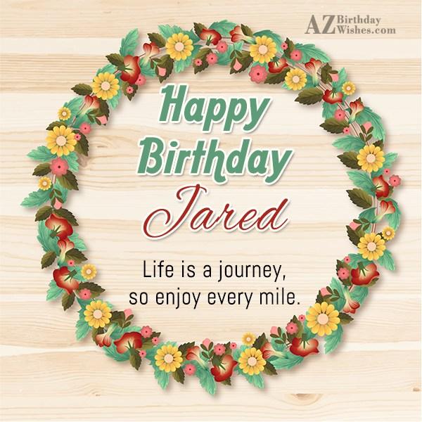 Happy Birthday Jared - AZBirthdayWishes.com