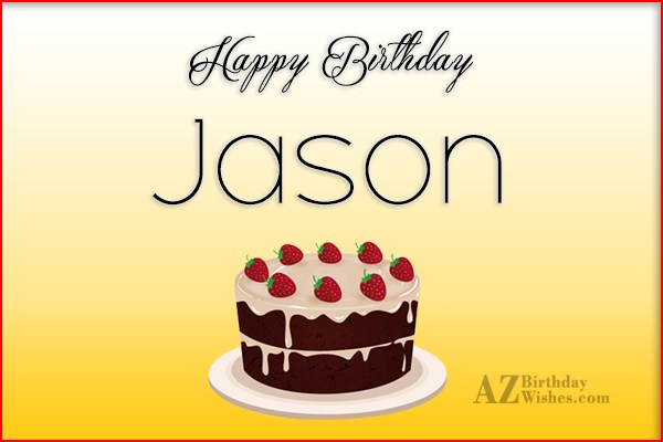 Happy Birthday Jason - AZBirthdayWishes.com