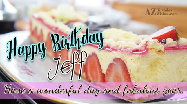Happy Birthday Jeff - AZBirthdayWishes.com