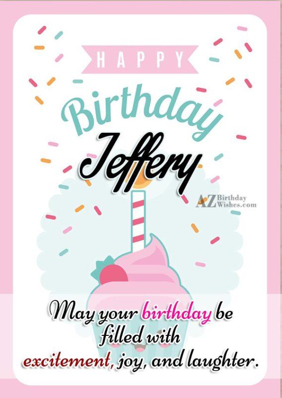 Happy Birthday Jeffery - AZBirthdayWishes.com